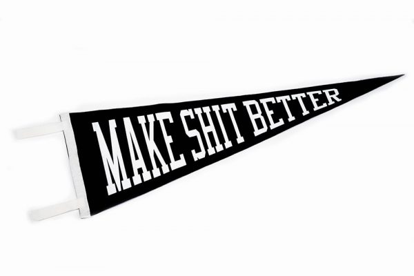 make shit better banner-min